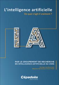 L'intelligence Artificielle: De quoi s'agit-il vraiment ? - Couverture